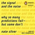 The Signal and the Noise - Why So Many Predictions Fail-but Some Don't Áudiolivro by Nate Silver, Mike Chamberlain