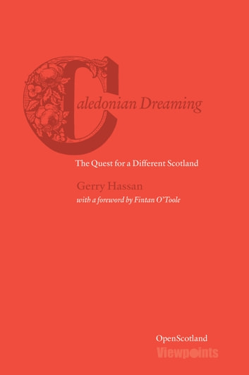 Caledonian Dreaming - The Quest for a Different Scotland ebook by Gerry Hassan