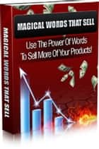 Magical Words That Sell ebook by Anonymous