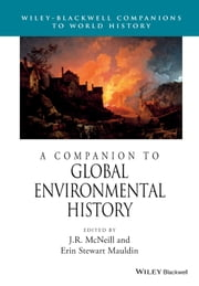 A Companion to Global Environmental History ebook by J. R. McNeill,Erin Stewart Mauldin