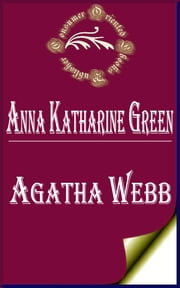 Agatha Webb ebook by Anna Katharine Green