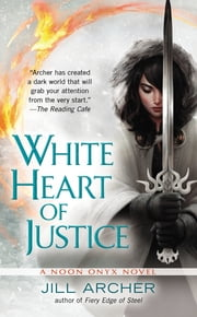 White Heart of Justice ebook by Jill Archer