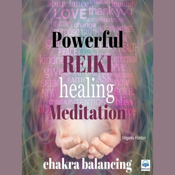 Powerful Reiki Healing Meditation Morning meditation audiobook by Virginia Harton