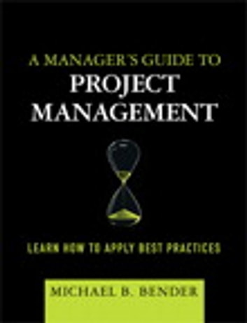 A managers guide to project management ebook de michael b bender a managers guide to project management learn how to apply best practices ebook by michael fandeluxe Gallery