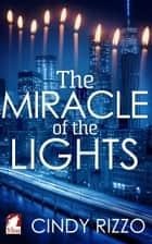 The Miracle of the Lights ebook by Cindy Rizzo