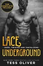 Lace Underground - The Complete Trilogy ebook by Tess Oliver