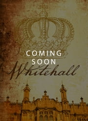 "Whitehall - Episode 3 - ""On His Blindness"" ebook by Barbara Samuel,Madeleine Robins,Sarah Smith,Mary Robinette Kowal,Delia Sherman,Liz Duffy Adams"