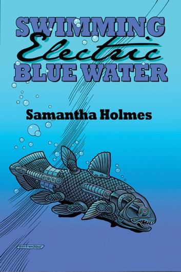 Swimming Electric Blue Water ebook by Samantha Holmes