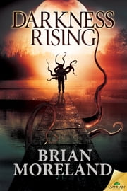 Darkness Rising ebook by Brian Moreland