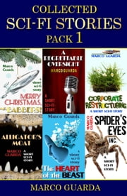 Collected Sci-Fi Stories - Pack 1 - Collected Stories - Pack, #1 ebook by Marco Guarda