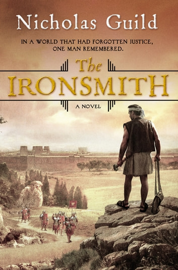 The Ironsmith - A Novel eBook by Nicholas Guild