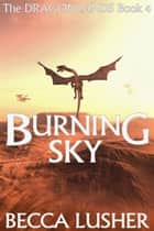 Burning Sky ebook by Becca Lusher