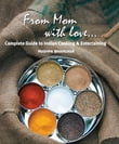 From Mom with love…: Complete Guide to Indian Cooking and Entertaining