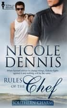 Rules of the Chef ebook by Nicole Dennis
