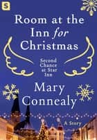 Room at the Inn for Christmas - A Story ebook by Mary Connealy