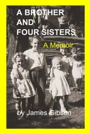 A Brother and Four Sisters ebook by James Gibson
