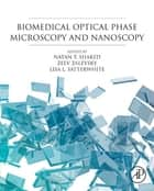 Biomedical Optical Phase Microscopy and Nanoscopy ebook by Natan T. Shaked,Zeev Zalevsky,Lisa L Satterwhite