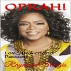 Oprah: Love, Power and Passion audiobook by Raymond Sturgis, JD KELLY