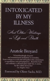 Intoxicated by My Illness ebook by Anatole Broyard