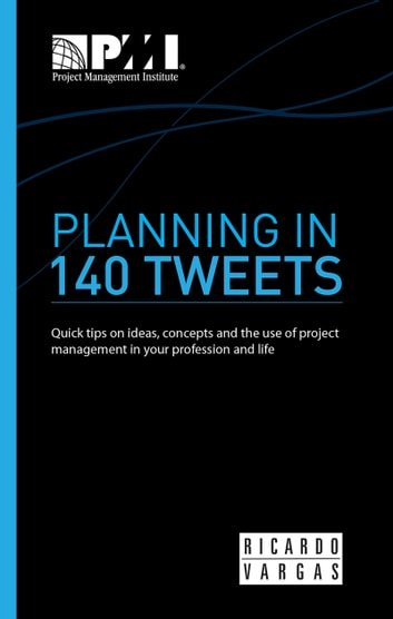 Planning in 140 Tweets ebook by Ricardo Viana Vargas