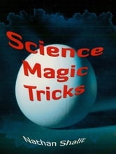 Science Magic Tricks ebook by Nathan Shalit