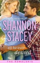 All He Ever Desired ebook by Shannon Stacey