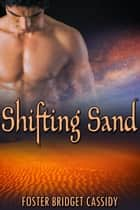Shifting Sand ebook by Foster Bridget Cassidy