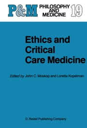 Ethics and Critical Care Medicine ebook by J.C. Moskop,L.M. Kopelman