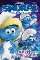Smurfs The Lost Village Movie Novelization ebook by Stacia Deutsch