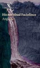 Angosta ebook by Héctor Abad Faciolince