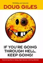 If You're Going Through Hell Keep Going ebook by Doug Giles