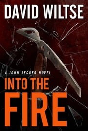 Into the Fire ebook by David Wiltse