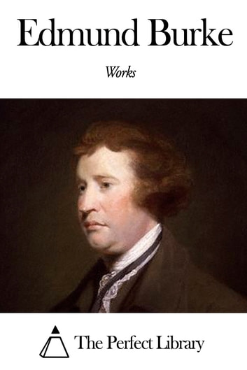 Works of Edmund Burke 電子書 by Edmund Burke