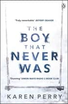 The Boy That Never Was ebook by