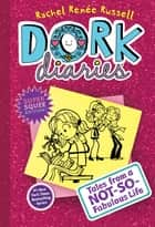 Dork Diaries 1 - Tales from a Not-So-Fabulous Life ebook by Rachel Renée Russell, Rachel Renée Russell