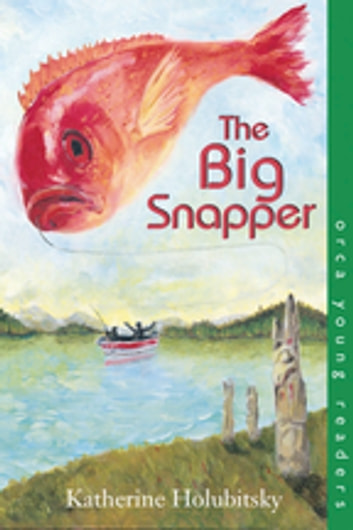 The Big Snapper ebook by Katherine Holubitsky