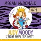 Judy Moody and the Right Royal Tea Party - Judy Moody, Book 14 audiobook by Megan McDonald