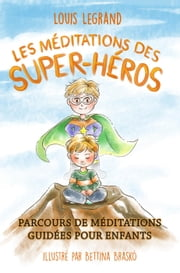 Les méditations des super-héros ebook by Louis Legrand