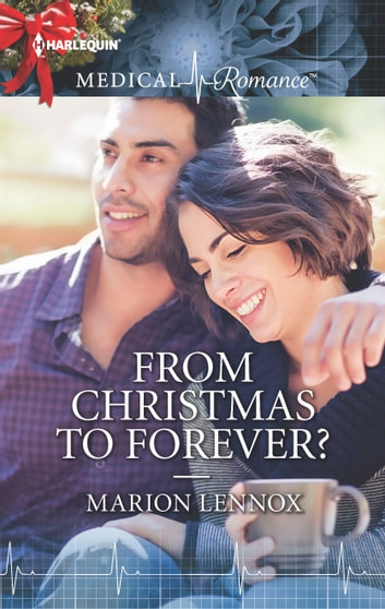 From Christmas to Forever? ebook by Marion Lennox