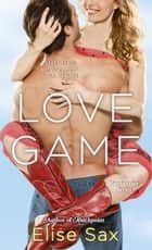 Love Game ebook by Elise Sax