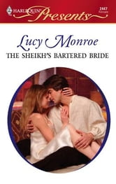 The Sheikh's Bartered Bride ebook by Lucy Monroe