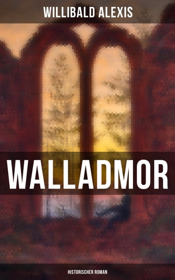 Walladmor: Historischer Roman ebook by Willibald Alexis