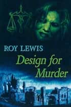 Design for Murder ebook by Roy Lewis
