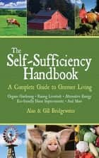 The Self-Sufficiency Handbook ebook by Alan Bridgewater,Gill Bridgewater