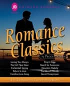 Romance Classics - 10 Timeless Love Stories by Peggy Gaddis ebook by Peggy Gaddis