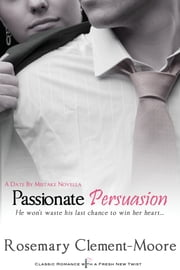 Passionate Persuasion ebook by Rosemary Clement-Moore