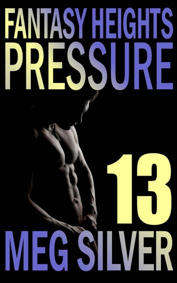 Pressure - Fantasy Heights, #13 ebook by Meg Silver