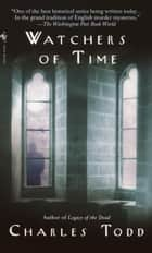 Watchers of Time ebook by Charles Todd