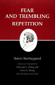 Kierkegaard's Writings: VI. Fear and Trembling/Repetition ebook by Kierkegaard, Soren