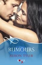 Rumours: A Rouge Erotic Romance ebook by Alison Tyler